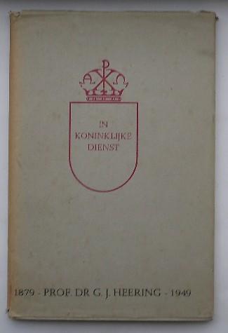 (ED.), - In koninklijke dienst. Opstellen aangeboden aan Prof. Dr. G.J. Heering.