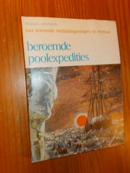 RED. - Beroemde poolexpedities. Met beroemde ontdekkingsreizigers op avontuur.