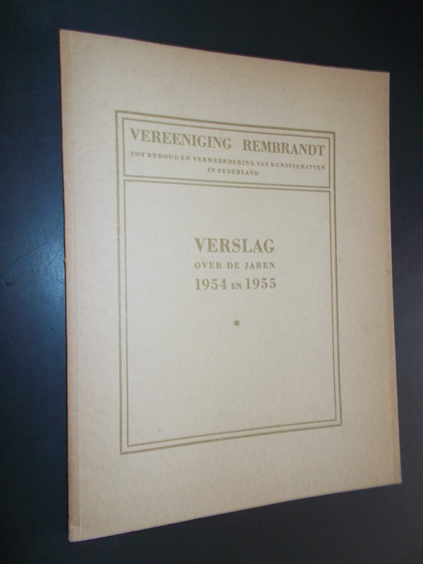 RED. - Vereeniging Rembrandt. Verslag over de jaren 1954 en 1955.
