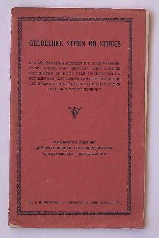 RED.- - Geldelijke steun bij studie. Een verzameling regelen (..). Samengesteld door het gemeente-bureau voor beroepskeuze te `s-Gravenhage.