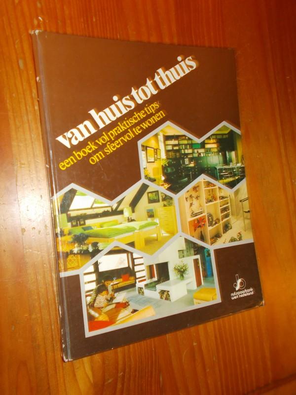 RED. - Van huis tot thuis. Een boek vol praktische tips om sfeervol te wonen.