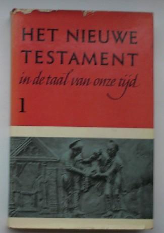 RED. - Het Nieuwe Testament in de taal van onze tijd. Deel 1.