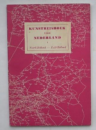 RED. - Kunstreisboek voor Nederland. Deel 1. Noord-Holland Zuid-Holland.