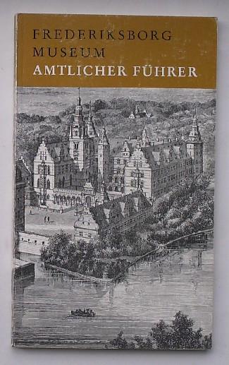 RED. - Frederiksborg Museum. Amtlicher Fuhrer.
