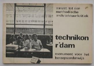 RED. - Aanzet tot een methodische architectuurkritiek. Technikon Rotterdam, monument voor het beroepsonderwijs.