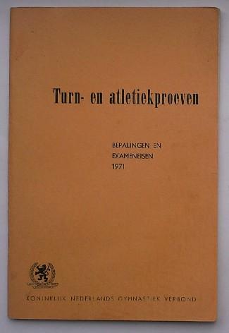 RED. - Turn- en atletiekproeven. Bepalingen en exameneisen 1971.