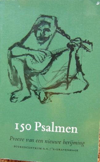 RED. - 150 psalmen. Proeve van een nieuwe berijming.