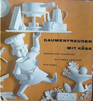 RED. - Gaumenfreude mit Kase. Sebastian`s Kochbuch. (Mit einer Vorlieb fur Kase).