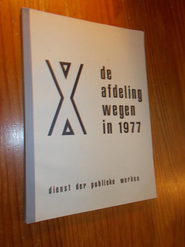 RED. - De afdeling wegen 1977. (Amsterdam)