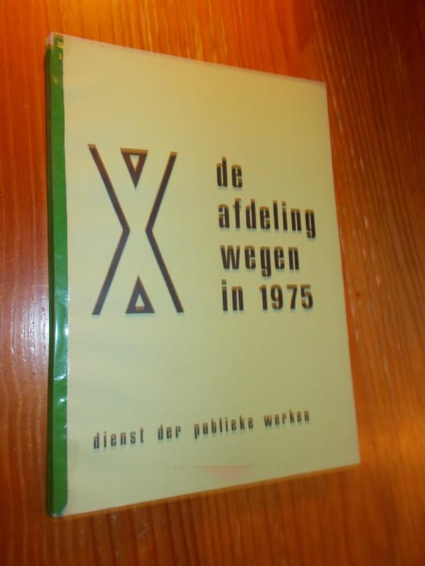 RED. - De afdeling wegen 1975. (Amsterdam)