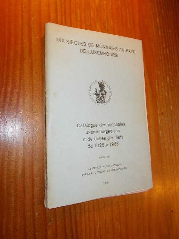 RED. - Catalogue des monnaies Luxembourgeoises et de celles des fiefs de 1026 a 1968.