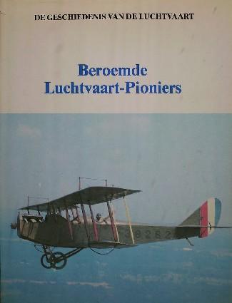 STAR BUSMANN, C.W. (RED.), - Beroemde luchtvaart-pioniers.
