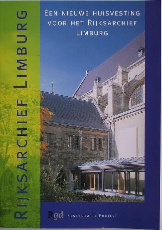 RED. - Het Rijksarchief Limburg. Een nieuwe huisvesting voor het Rijksarchief Limburg.