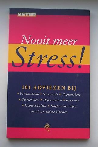 RED. - Nooit meer stress. 101 adviezen bij (..).