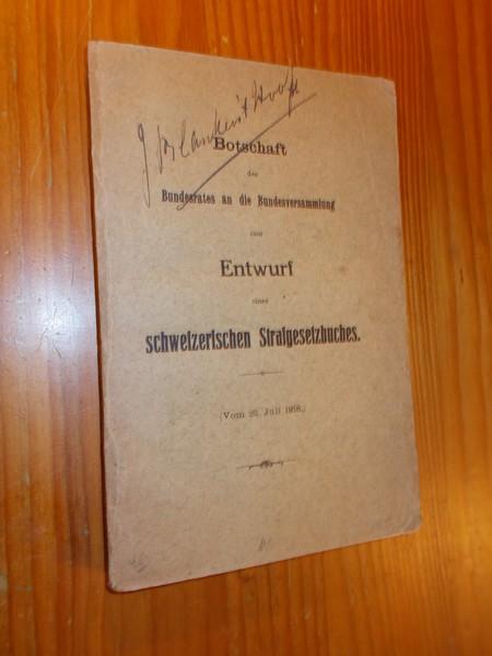 RED. - Botschaft des Bundesrates an die Bundesversammlung zum Entwurf eines Schweizerischen Strafgesetzbuches.