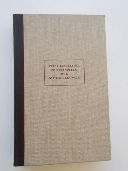 RED. - (Bibliotheek der Nederlandse Letteren). Vijf geestelijke toneelspelen der middeleeuwen.