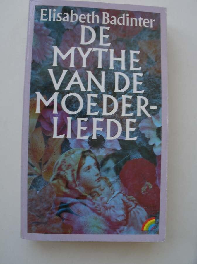 De mythe van de moederliefde.