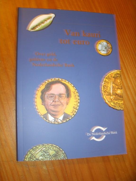RED. - Van kauri tot euro. Over geld, guldens en de Nederlandsche Bank.