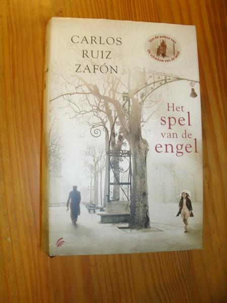 ZAFON, CARLOS RUIZ, - Het spel van de engel.