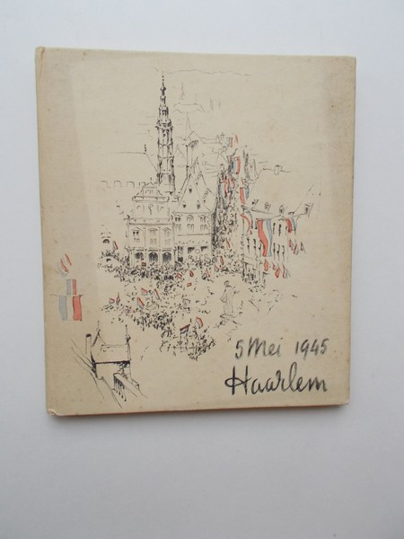 red. - 5 mei 1945 Haarlem.