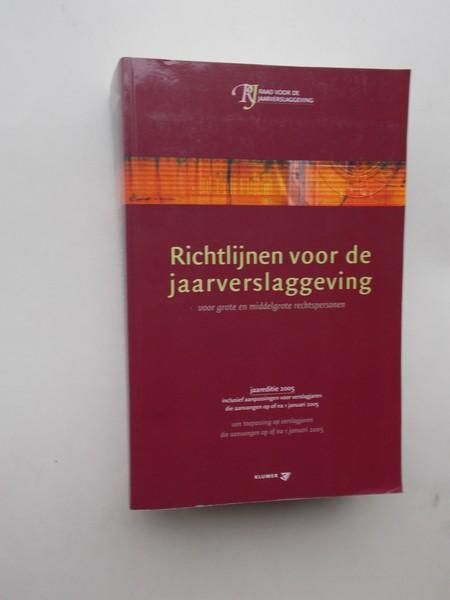 RED. - Richtlijnen voor de jaarverslaggeving voor grote en middelgrote rechtspersonen. Jaareditie 2005.