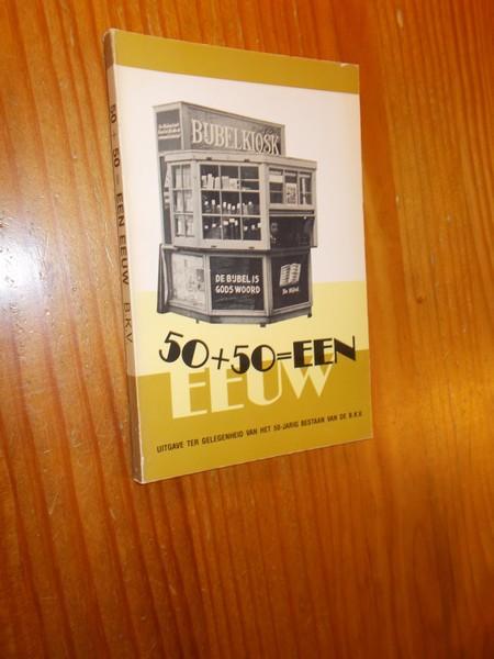 50 + 50 = Een eeuw.