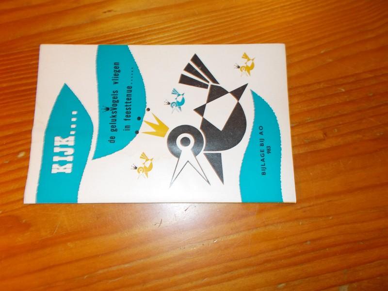 RED. - (Actuele onderwerpen) Kijk... De geluksvogels vliegen in feesttenue. Bijlage bij Ao 983.
