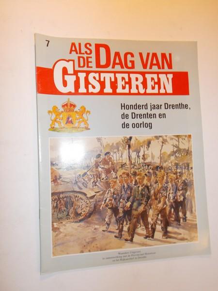 red. - (Drenthe). Als de dag van Gisteren. Honderd jaar Drenthe, de Drenten en de oorlog.
