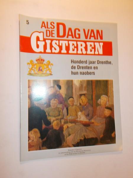 RED. - (Drenthe). Als de dag van Gisteren. Honderd jaar Drenthe, de Drenten en hun naobers.