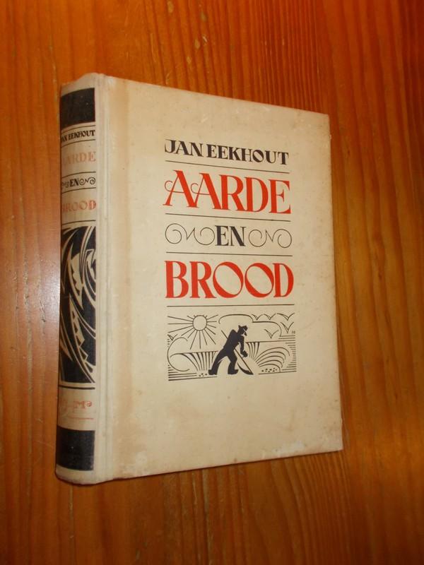 EEKHOUT, JAN, - Aarde en brood.